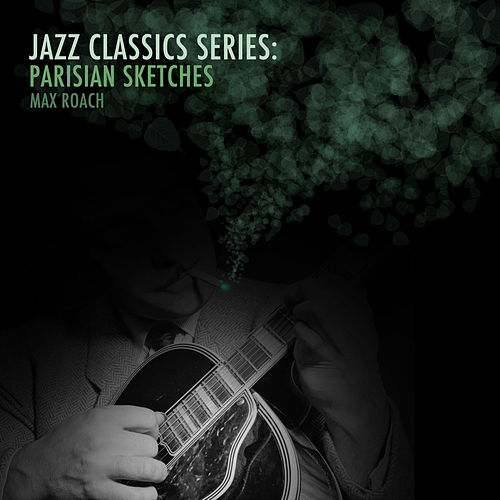 Jazz Classics Series: Parisian Sketches de Max Roach