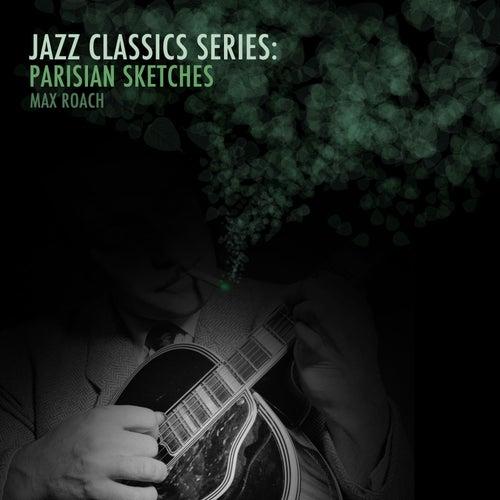 Jazz Classics Series: Parisian Sketches de Max Roach