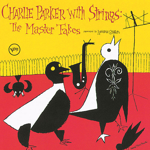 Charlie Parker With Strings: The Master Takes de Charlie Parker