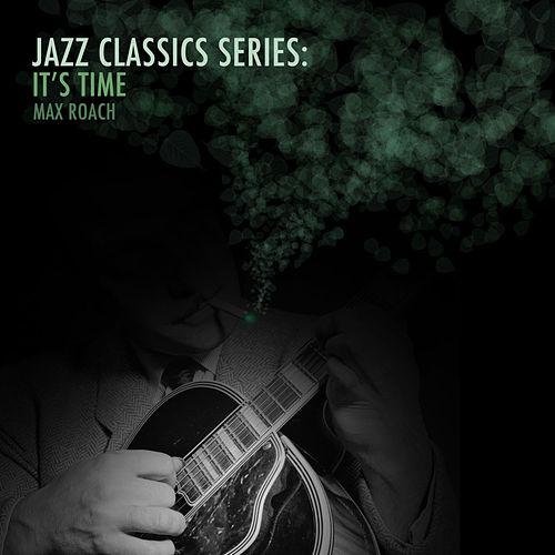 Jazz Classics Series: It's Time de Max Roach