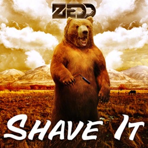 Shave It de Zedd