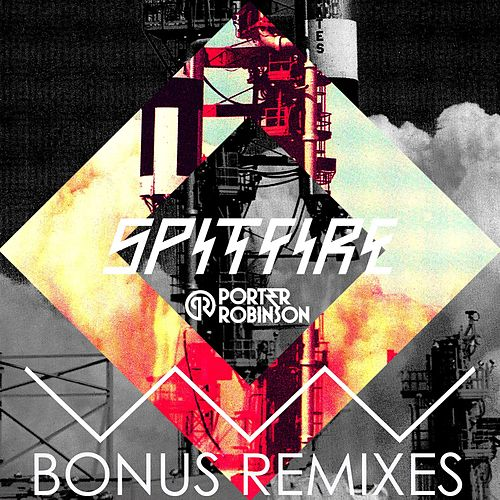 Spitfire Remixes EP by Porter Robinson
