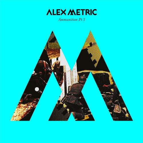 Ammunition Pt. 3 von Alex Metric