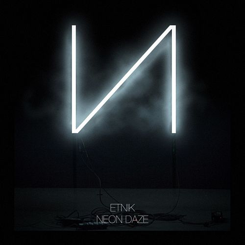 Neon Daze EP by Etnik