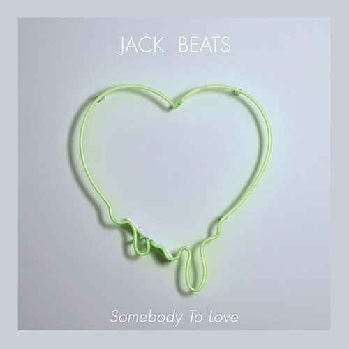 Somebody To Love EP von Jack Beats