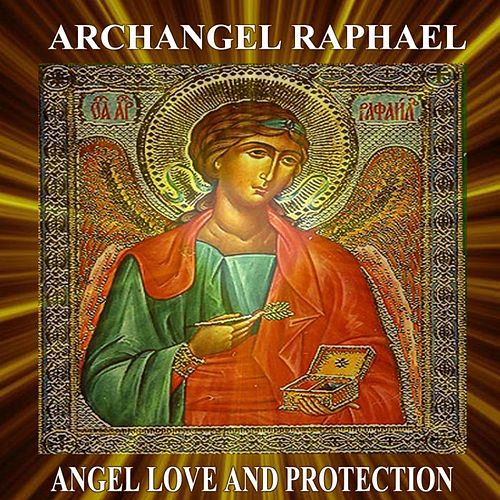 Archangel Raphael Angel Love and Protection by Angels Of Light