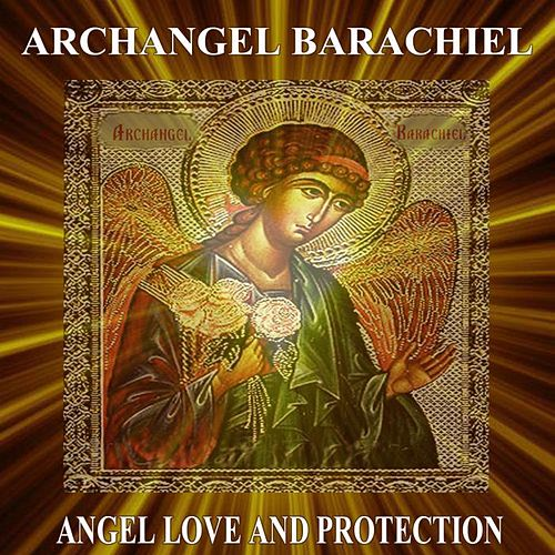 Archangel Barachiel Angel Love and Protection by Angels Of Light