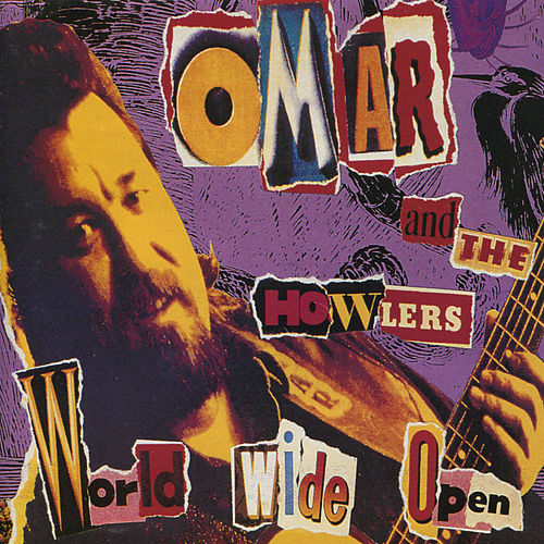 World Wide Open by Omar and The Howlers