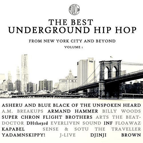 The Best Underground Hip Hop from New York City and Beyond by Various Artists