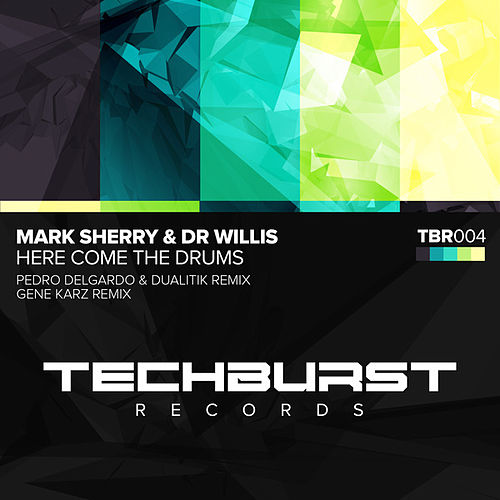 Here Come the Drums (2015 Techno Remixes) by Mark Sherry