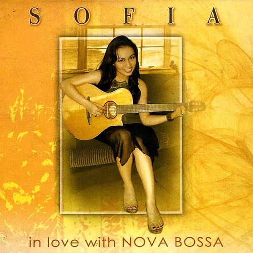 In Love With Nova Bossa de Sofia