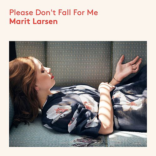 Please Don`t Fall For Me von Marit Larsen
