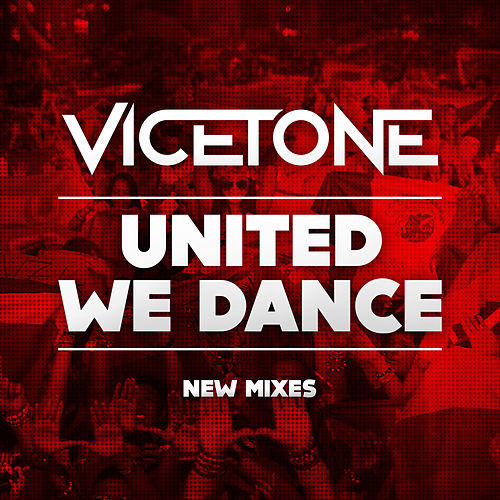United We Dance (New Mixes) by Vicetone