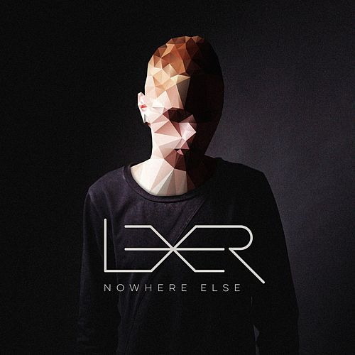 Nowhere Else von Lexer