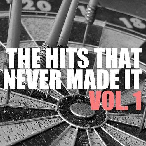 The Hits That Never Made It, Vol. 1 de Various Artists