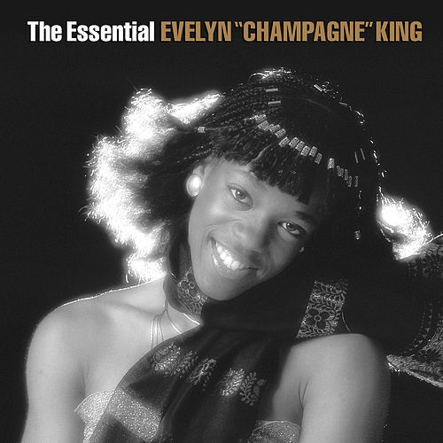 The Essential Evelyn 'Champagne' King de Evelyn Champagne King