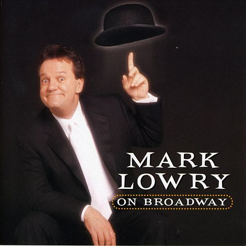 Mark Lowery on Broadway by Mark Lowry
