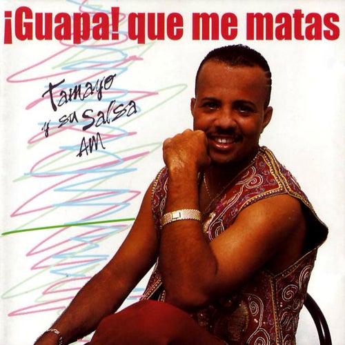 ¡Guapa Que Me Matas! by Tamayo y su Salsa AM