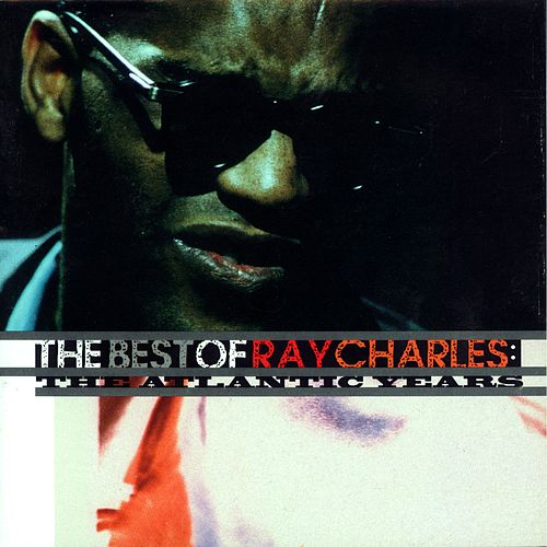 The Best Of Ray Charles:  The Atlantic Years de Ray Charles