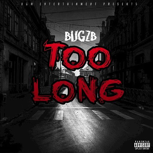 Too Long - Single by Bugzb