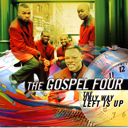 The Only Way Left Is Up by The Gospel Four