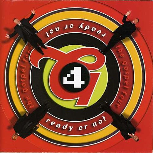 Ready or Not by The Gospel Four