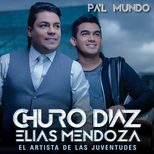 Pa'l Mundo von Churo Diaz & Elias Mendoza