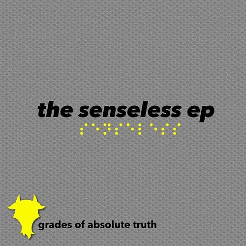 The Senseless EP by Grades of Absolute Truth