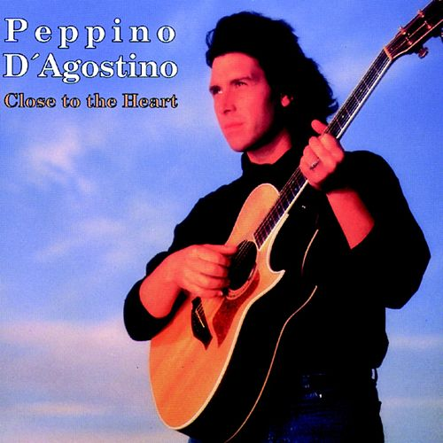 Close to the Heart di Peppino D'Agostino