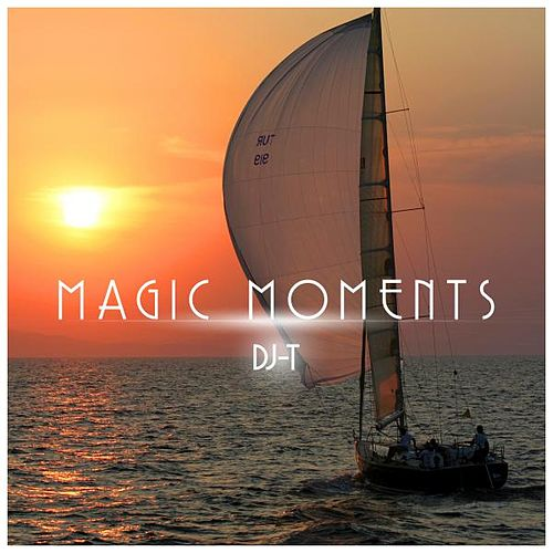 Magic Moments by DJT 1000