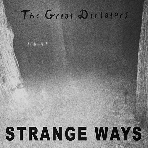 Strange Ways by The Great Dictators