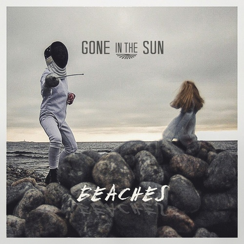 Beaches - Single by Gone in the Sun