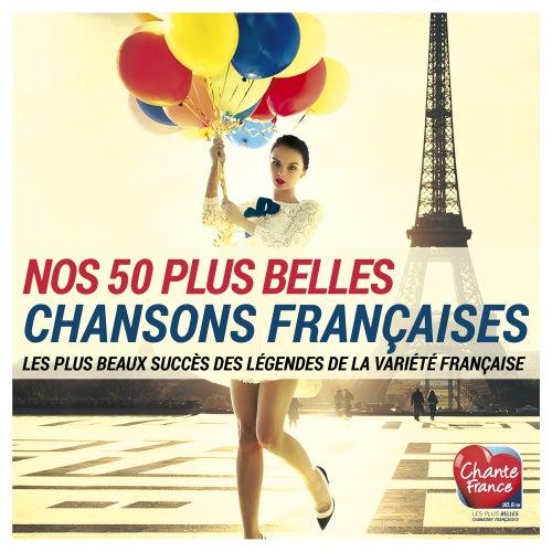 Nos 50 plus belles chansons françaises (Les plus beaux succès des légendes de la variété française) de Various Artists