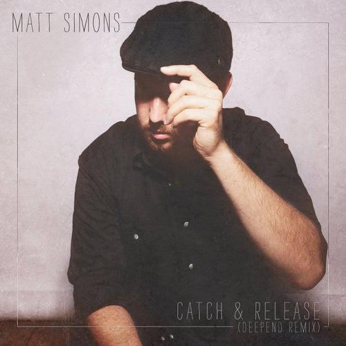 Catch & Release (Deepend Remix) by Matt Simons