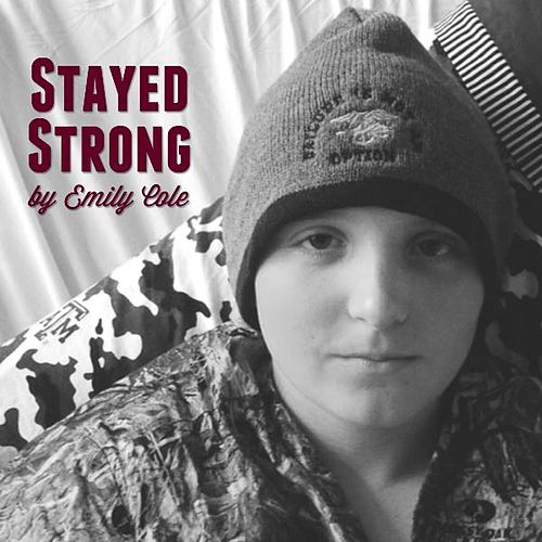 Stayed Strong by Emily Cole