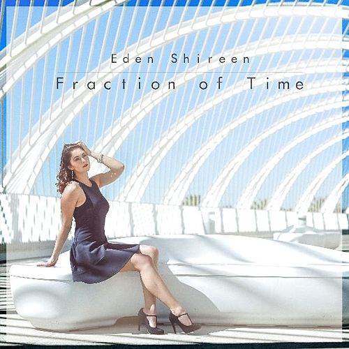 Fraction of Time by Eden Shireen