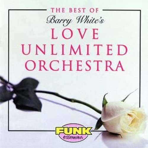 The Best Of Barry White's Love Unlimited Orchestra by Love Unlimited Orchestra