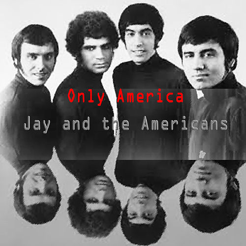 Only America de Jay & The Americans