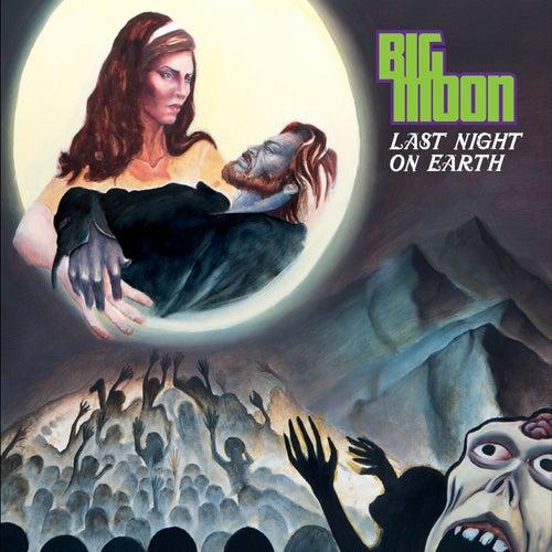 Last Night On Earth von The Big Moon