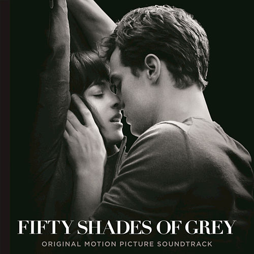 Fifty Shades Of Grey (Original Motion Picture Soundtrack) by Various Artists