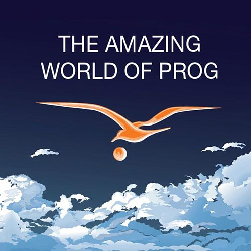 The Amazing World Of Prog by Various Artists