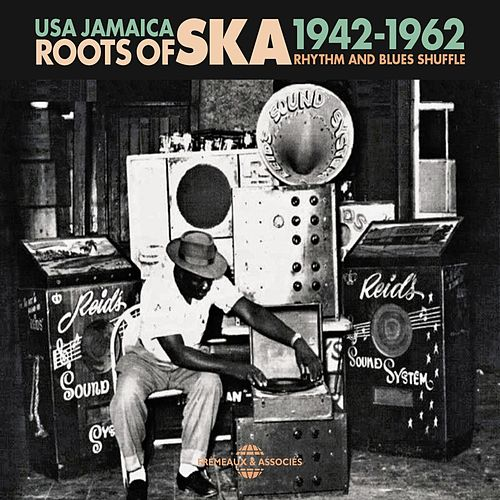 USA Jamaica Roots of Ska 1942-1962 - Rhythm and Blues Shuffle de Various Artists
