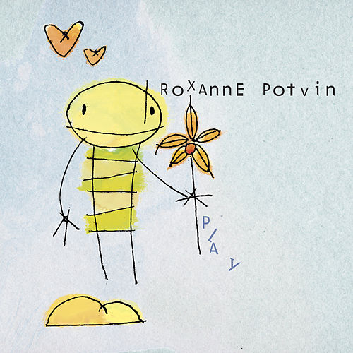 Play by Roxanne Potvin