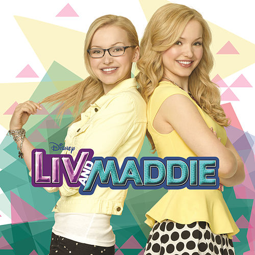 Liv and Maddie by Dove Cameron