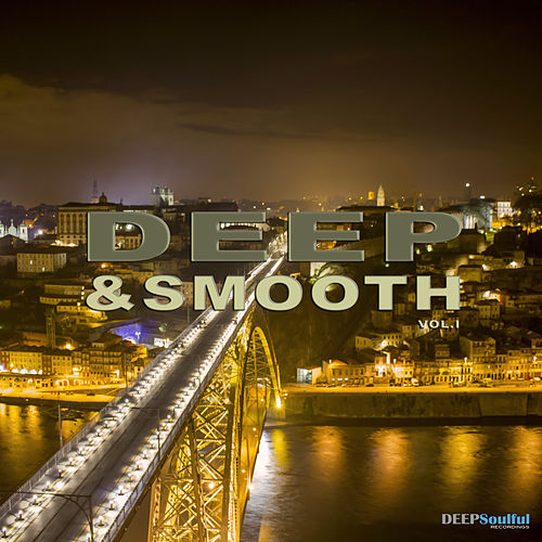 Deep & Smooth, Vol. 1 von Various Artists