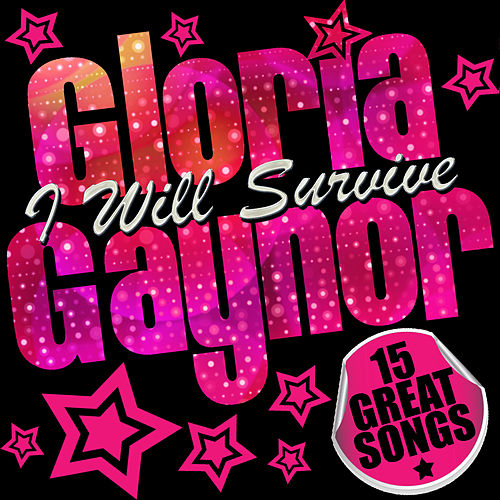 Gloria Gaynor: I Will Survive by Gloria Gaynor
