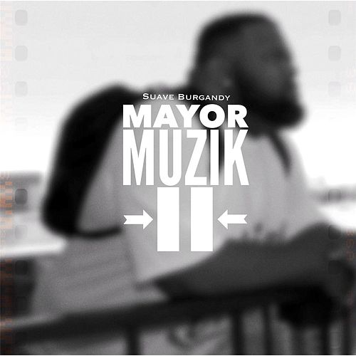 Mayor Muzik II by Suave Burgandy