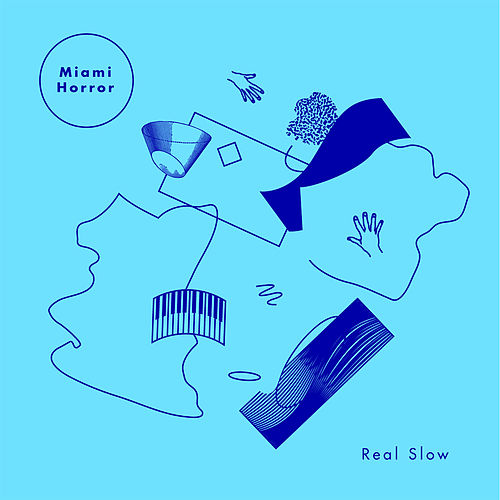 Real Slow de Miami Horror