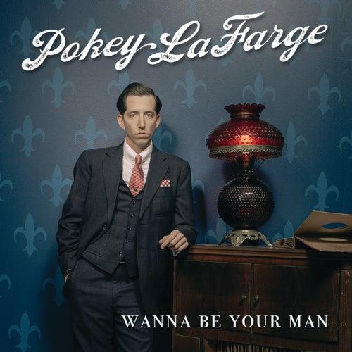 Wanna Be Your Man de Pokey LaFarge