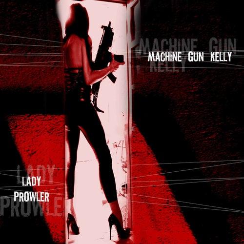 Lady Prowler by Machine Gun Kelly